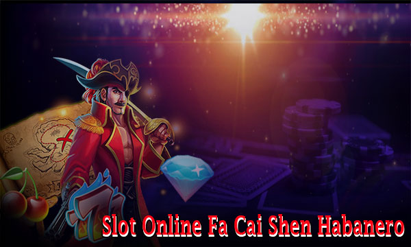 Review-Slot-Game-Online-Fa-Cai-Shen-Habanero